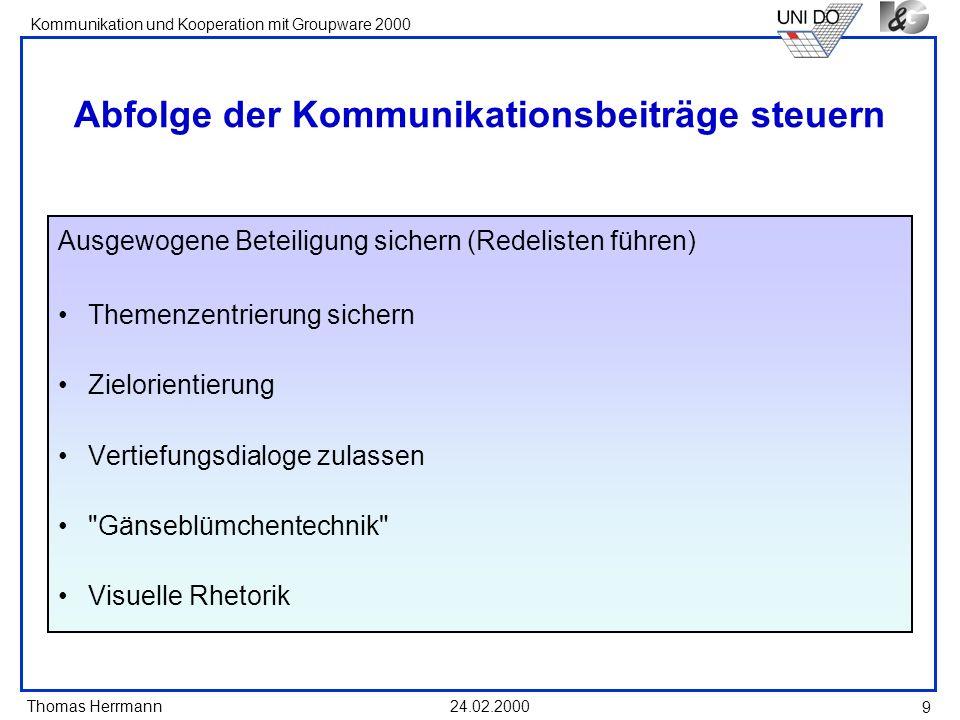 Thomas Herrmann Kommunikation und Kooperation mit Groupware 2000 24.02.2000 20 Sitzungsordnung I