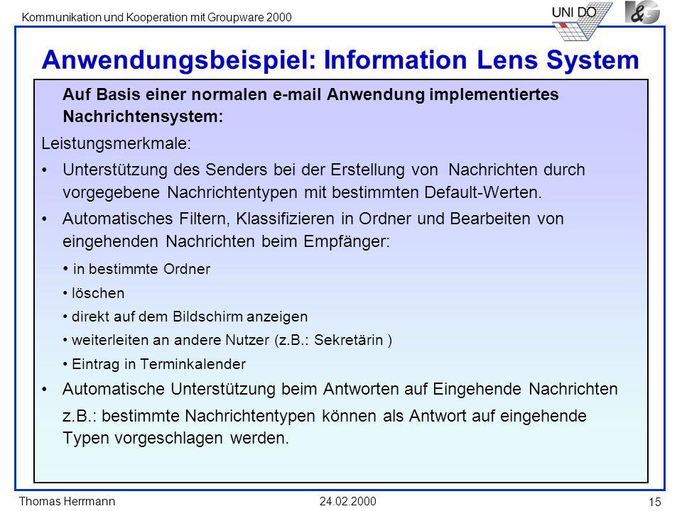 Thomas Herrmann Kommunikation und Kooperation mit Groupware 2000 24.02.2000 15 Anwendungsbeispiel: Information Lens System Auf Basis einer normalen e-