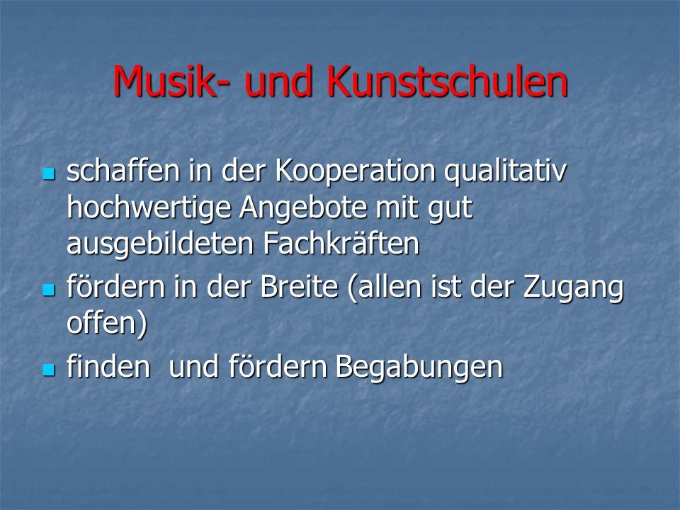 Musik- und Kunstschulen schaffen in der Kooperation qualitativ hochwertige Angebote mit gut ausgebildeten Fachkräften fördern in der Breite (allen ist