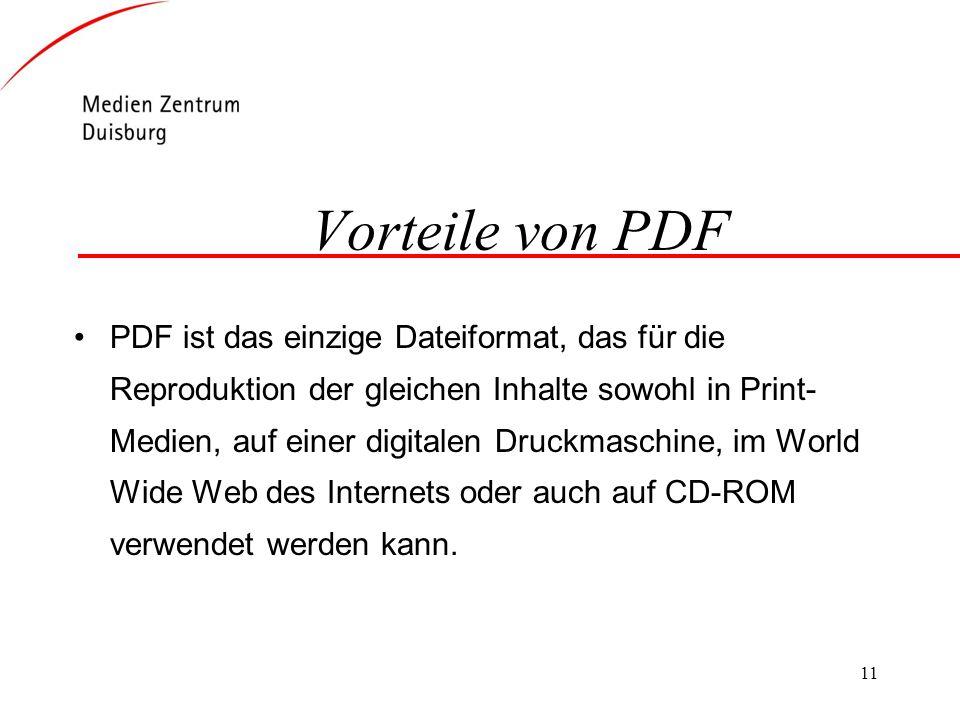 11 Vorteile von PDF PDF ist das einzige Dateiformat, das für die Reproduktion der gleichen Inhalte sowohl in Print- Medien, auf einer digitalen Druckm