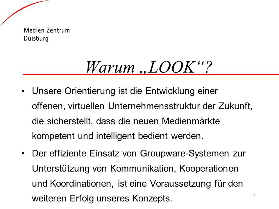7 Warum LOOK? Unsere Orientierung ist die Entwicklung einer offenen, virtuellen Unternehmensstruktur der Zukunft, die sicherstellt, dass die neuen Med