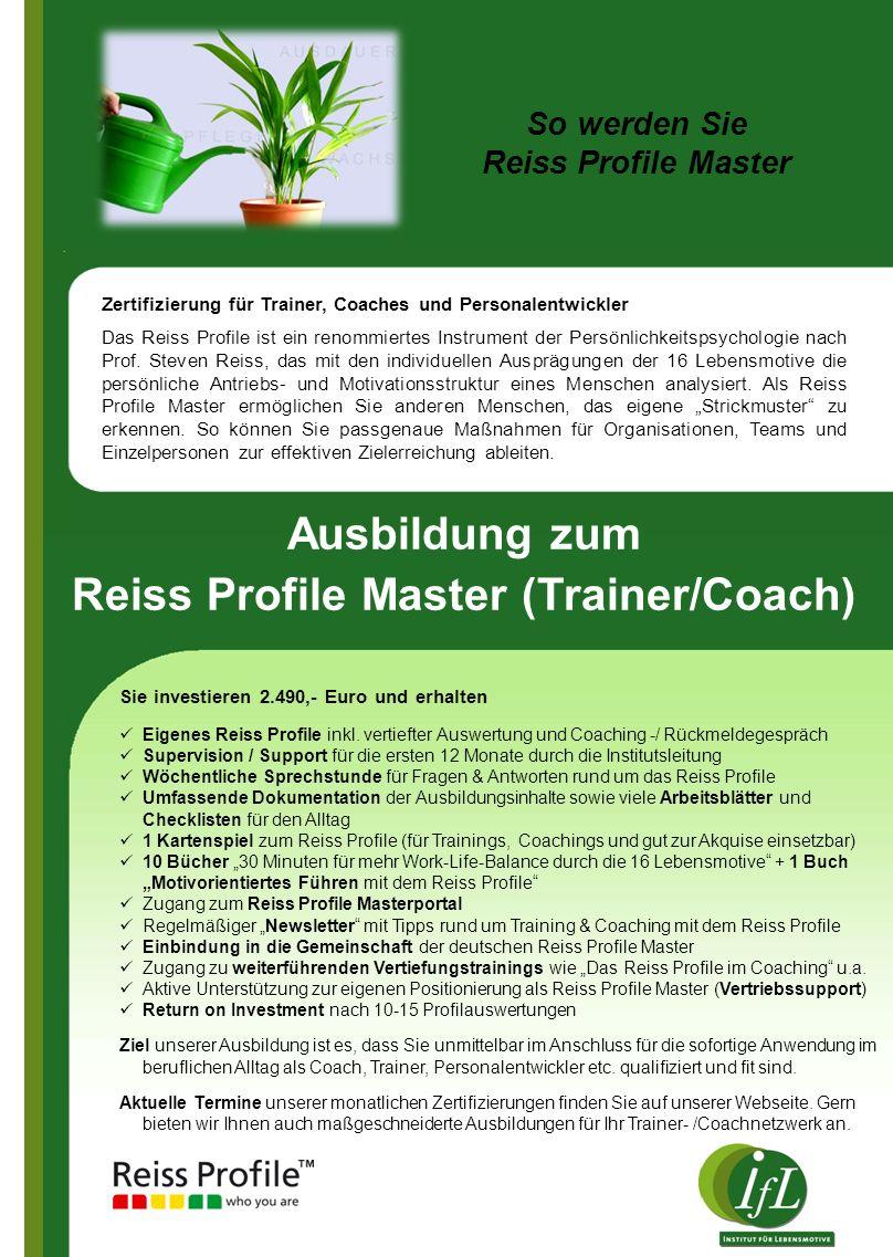 Zertifizierung für Trainer, Coaches und Personalentwickler Das Reiss Profile ist ein renommiertes Instrument der Persönlichkeitspsychologie nach Prof.