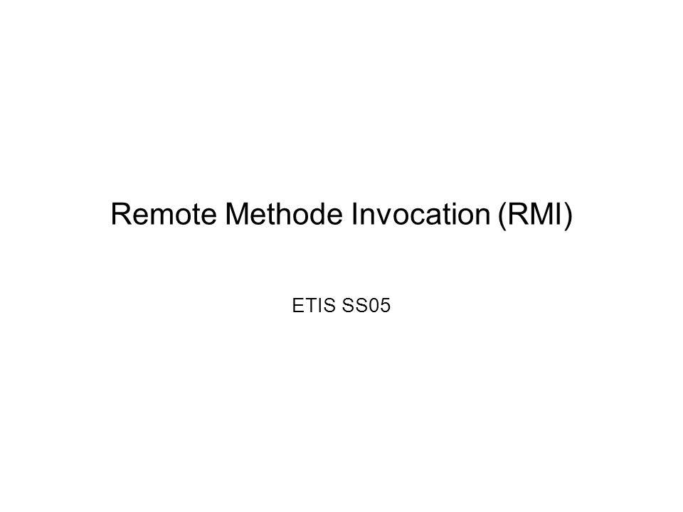 Remote Methode Invocation (RMI) ETIS SS05