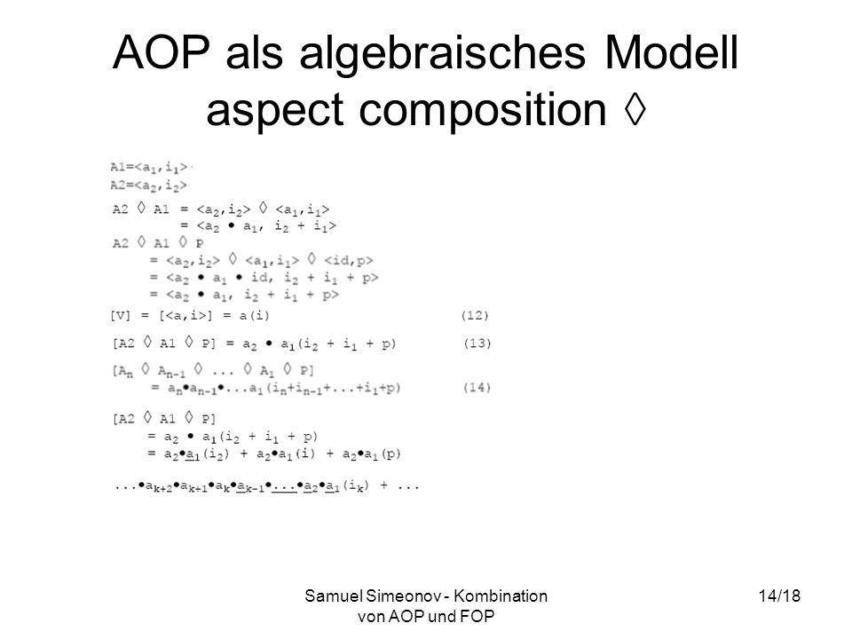 Samuel Simeonov - Kombination von AOP und FOP 14/18 AOP als algebraisches Modell aspect composition