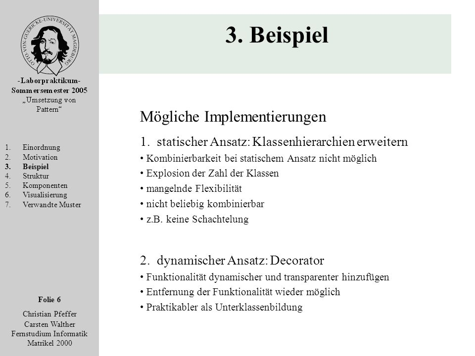 Folie 6 Christian Pfeffer Carsten Walther Fernstudium Informatik Matrikel 2000 3.