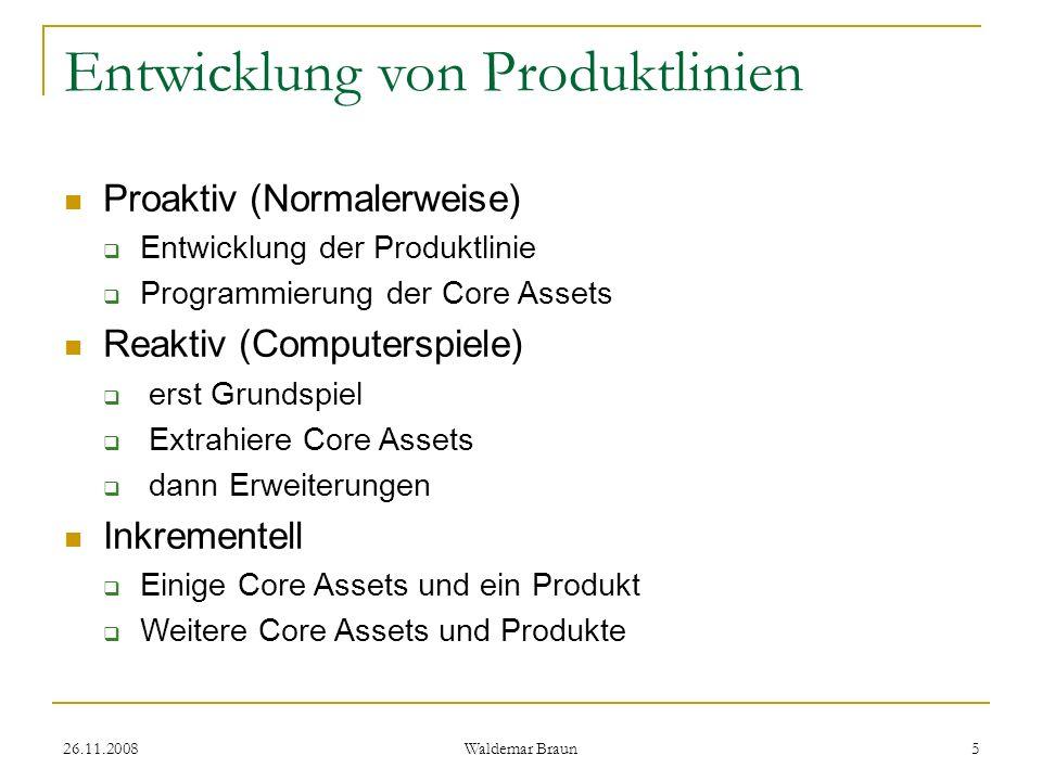 26.11.2008 Waldemar Braun 6 Vorteile/Nachteile +Reduzierung der Entwicklungszeit +Reduzierung der Kosten -höherer Aufwand/Vorausleistung - verlangt Voraussagefähigkeit