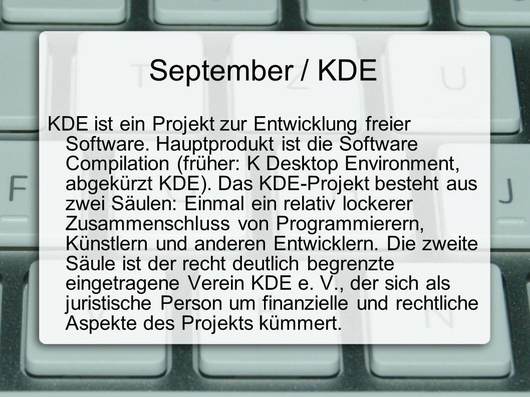 September / KDE KDE ist ein Projekt zur Entwicklung freier Software.