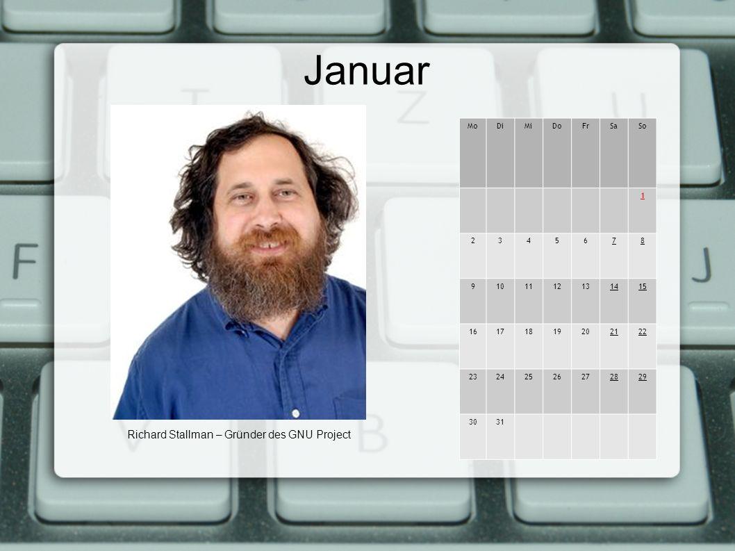 Januar MoDiMiDoFrSaSo 1 2345678 9101112131415 16171819202122 23242526272829 3031 Richard Stallman – Gründer des GNU Project