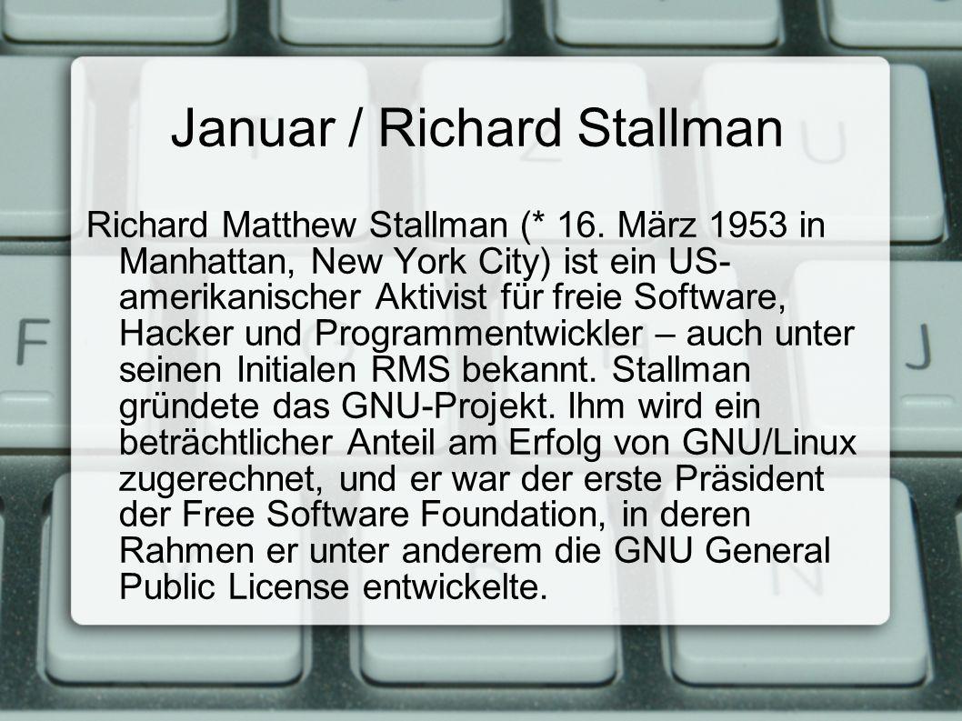 Januar / Richard Stallman Richard Matthew Stallman (* 16.