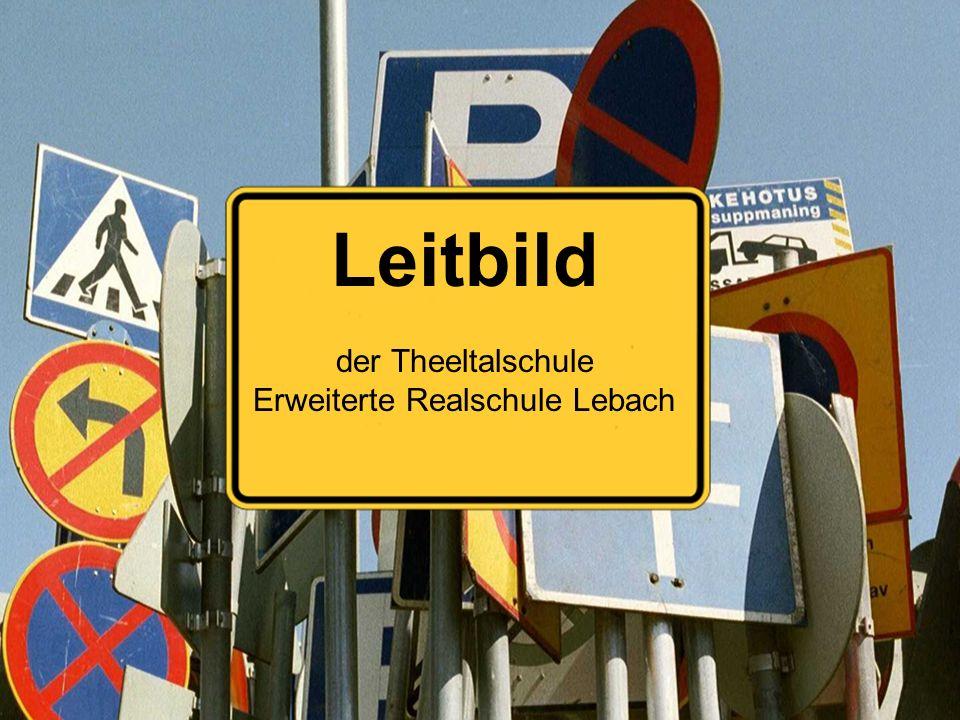 Leitbild der Theeltalschule Erweiterte Realschule Lebach