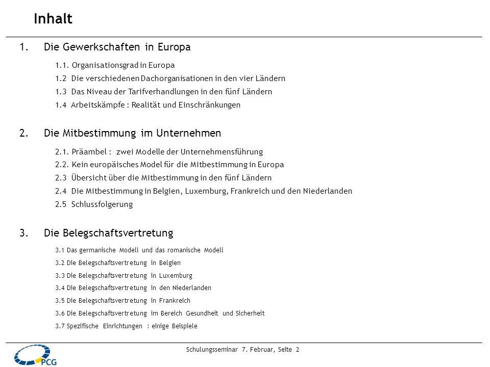 Schulungsseminar 7. Februar, Seite 2 Inhalt 1.Die Gewerkschaften in EuropaDie Gewerkschaften in Europa 1.1. Organisationsgrad in Europa 1.2 Die versch