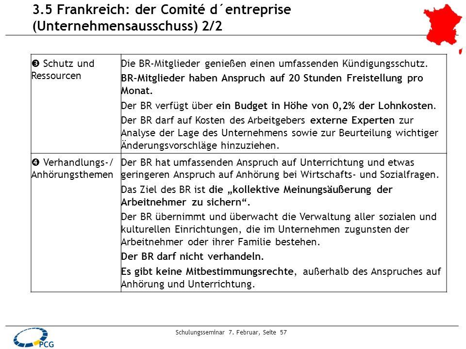 Schulungsseminar 7. Februar, Seite 57 3.5 Frankreich: der Comité d´entreprise (Unternehmensausschuss) 2/2 Schutz und Ressourcen Die BR-Mitglieder geni