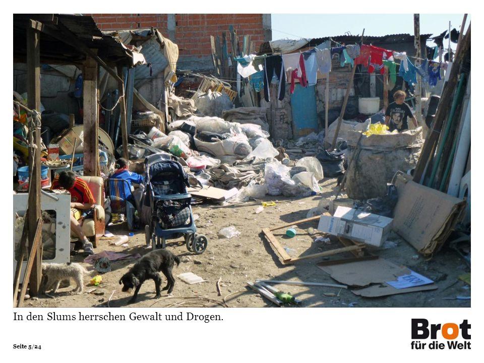 Seite 5/24 In den Slums herrschen Gewalt und Drogen.
