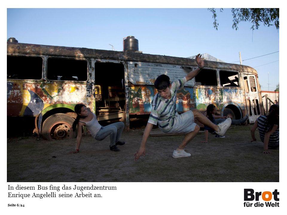 Seite 6/24 In diesem Bus fing das Jugendzentrum Enrique Angelelli seine Arbeit an.