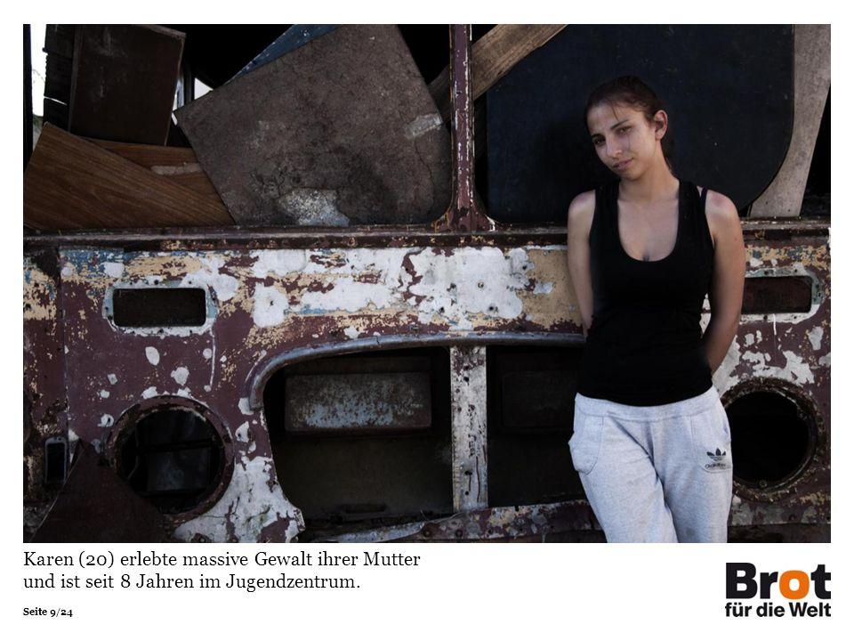 Seite 9/24 Karen (20) erlebte massive Gewalt ihrer Mutter und ist seit 8 Jahren im Jugendzentrum.