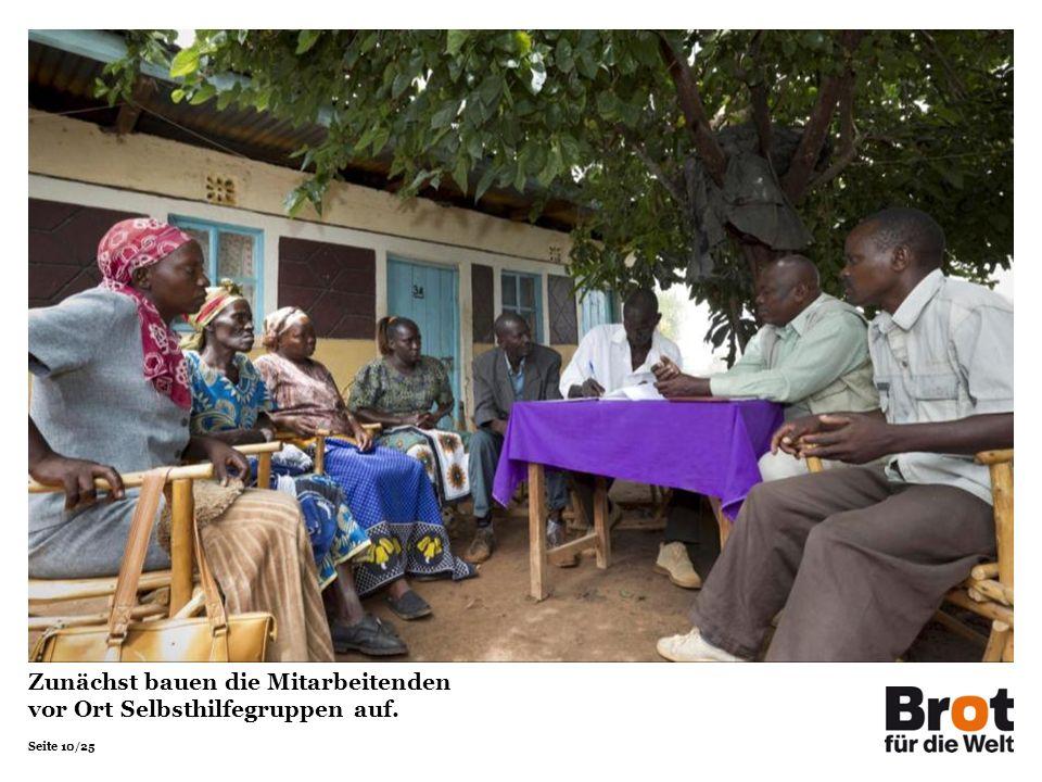 Seite 10/25 Zunächst bauen die Mitarbeitenden vor Ort Selbsthilfegruppen auf.