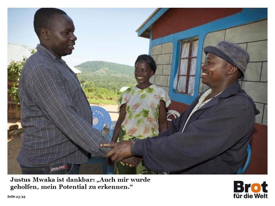 Seite 23/25 Justus Mwaka ist dankbar: Auch mir wurde geholfen, mein Potential zu erkennen.