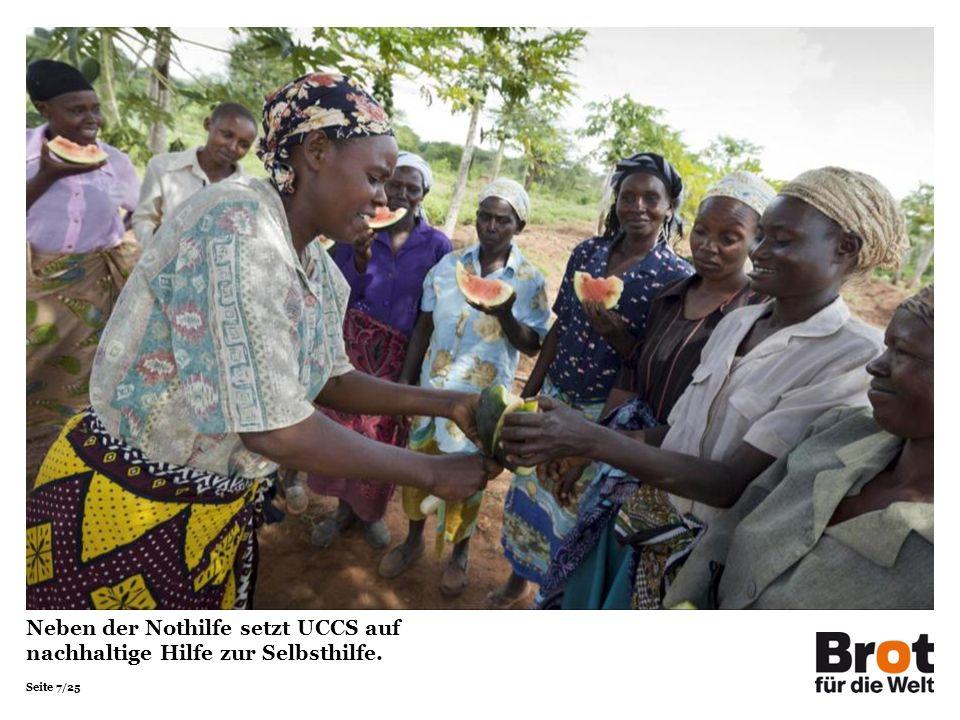 Seite 7/25 Neben der Nothilfe setzt UCCS auf nachhaltige Hilfe zur Selbsthilfe.