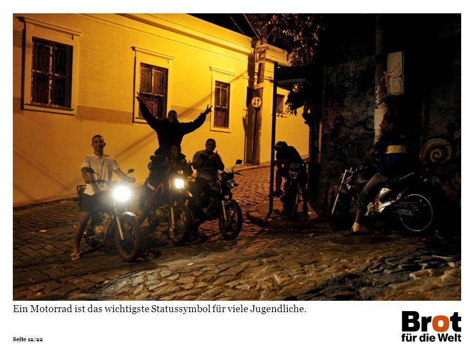Seite 12/22 Ein Motorrad ist das wichtigste Statussymbol für viele Jugendliche.