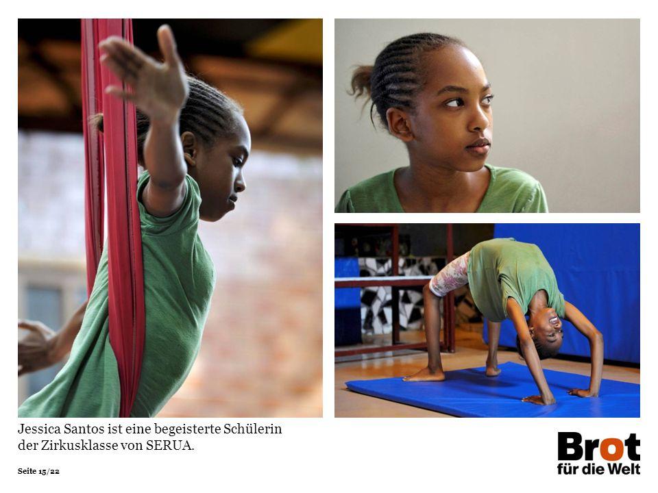 Seite 15/22 Jessica Santos ist eine begeisterte Schülerin der Zirkusklasse von SERUA.