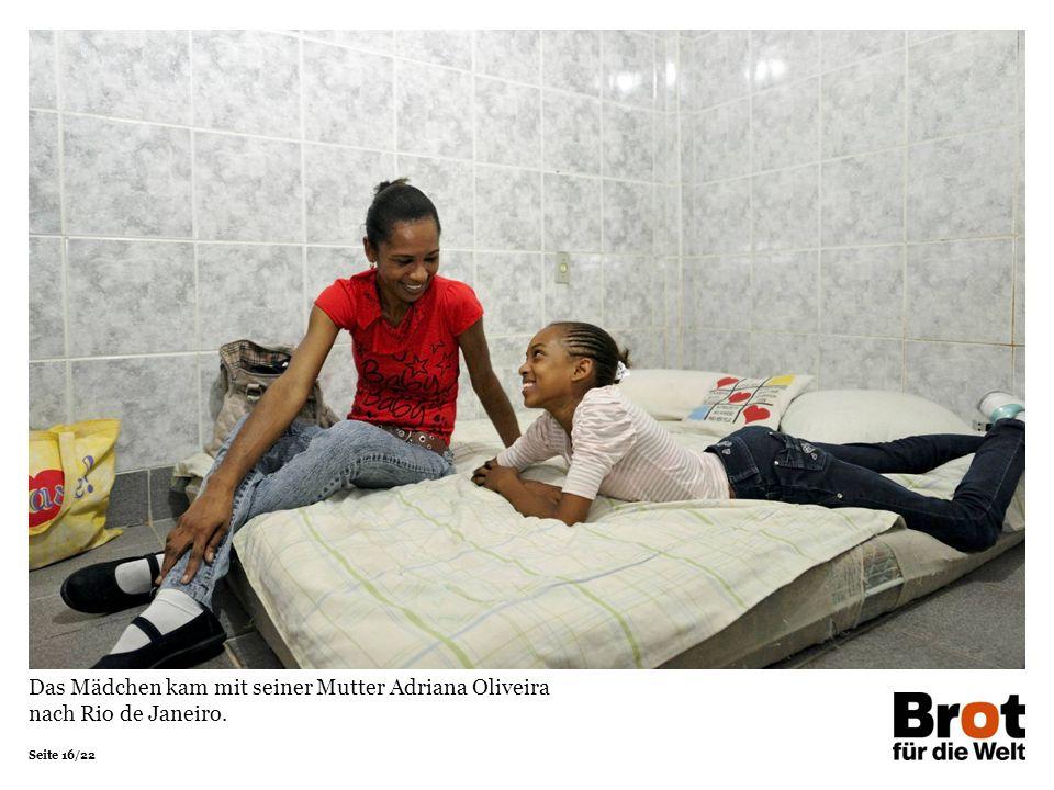 Seite 16/22 Das Mädchen kam mit seiner Mutter Adriana Oliveira nach Rio de Janeiro.