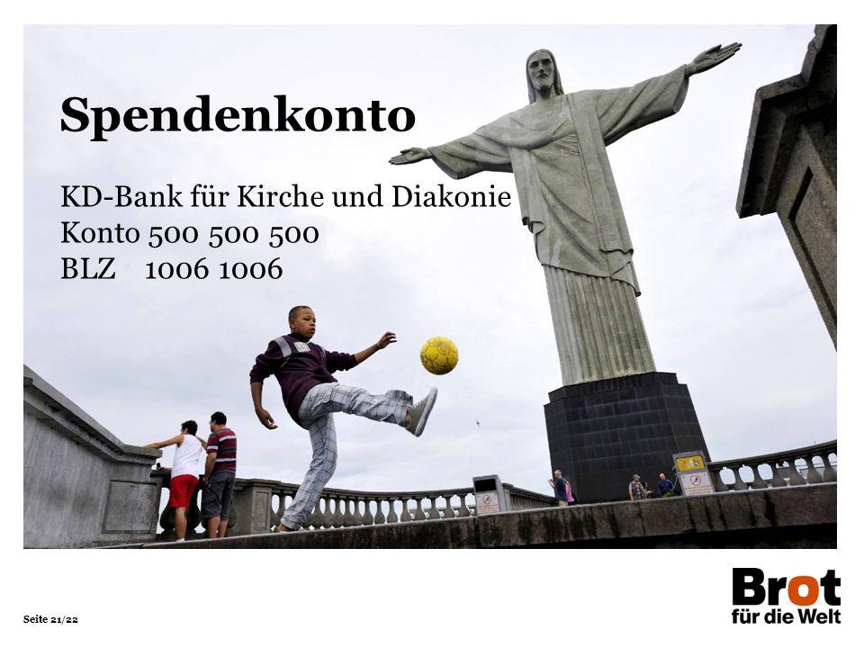 Seite 21/22 Spendenkonto KD-Bank für Kirche und Diakonie Konto 500 500 500 BLZ 1006 1006