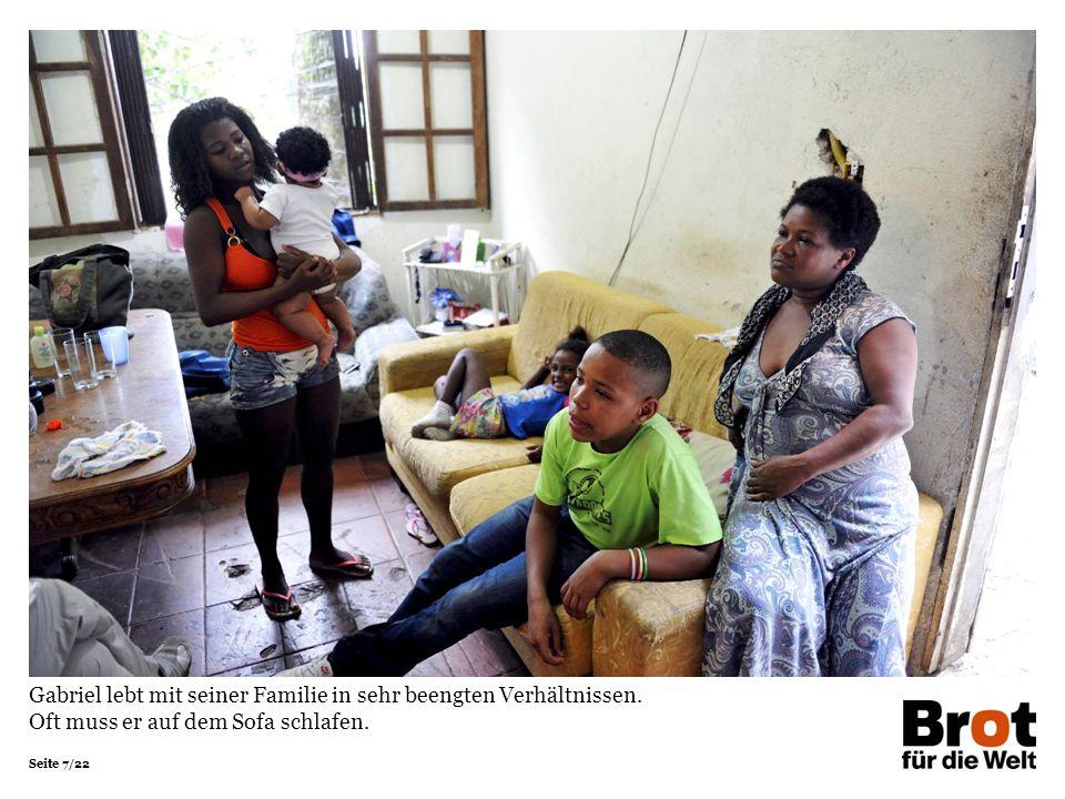Seite 8/22 Fast alle Jungs der Favelas träumen davon, der Armut durch den Fußball entfliehen zu können.