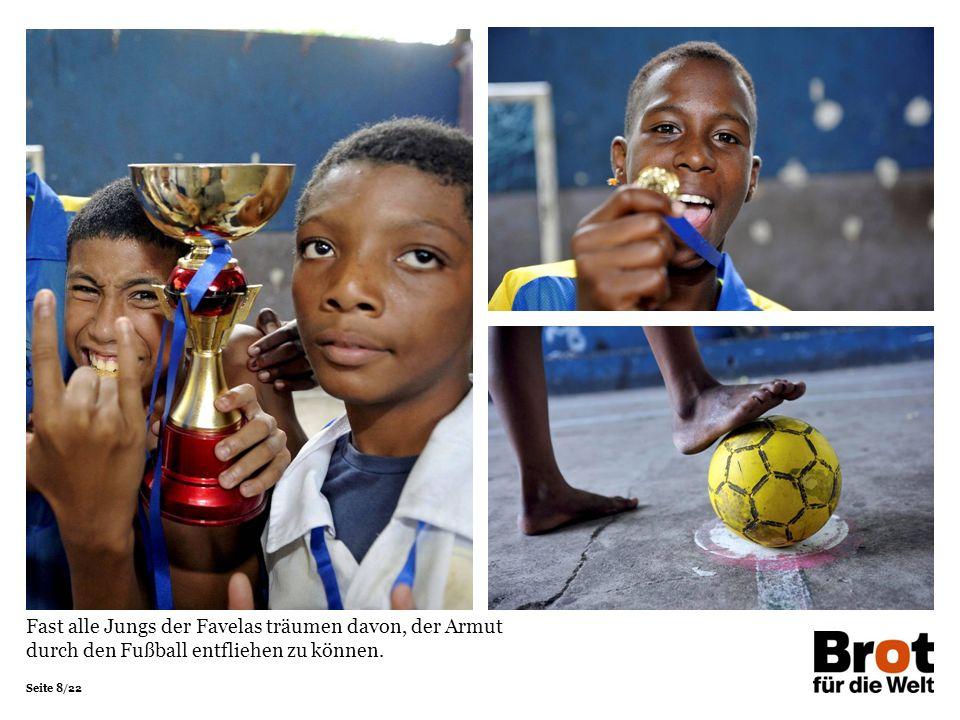 Seite 9/22 Auch Rafael Santos wollte einmal Fußballprofi werden.