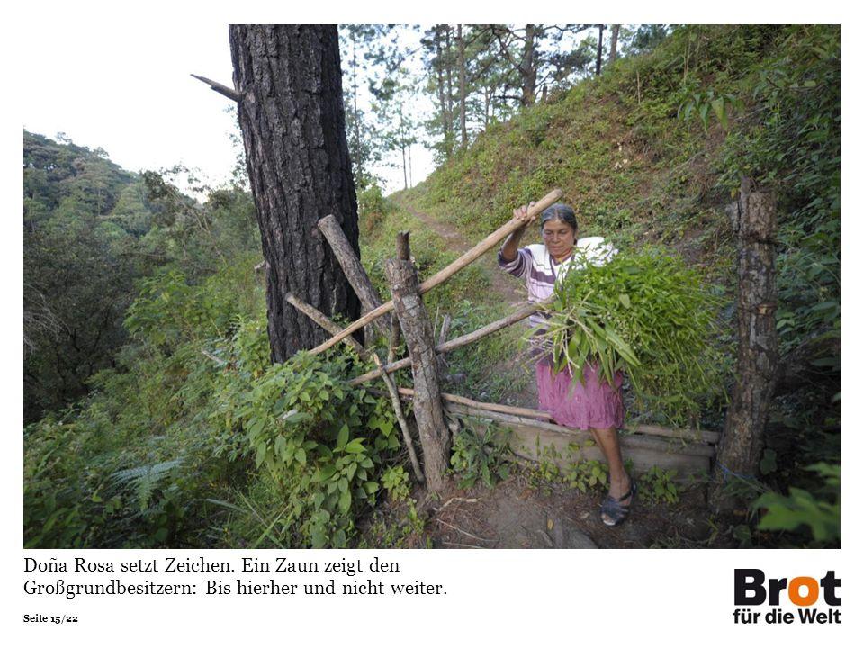 Seite 15/22 Doña Rosa setzt Zeichen. Ein Zaun zeigt den Großgrundbesitzern: Bis hierher und nicht weiter.