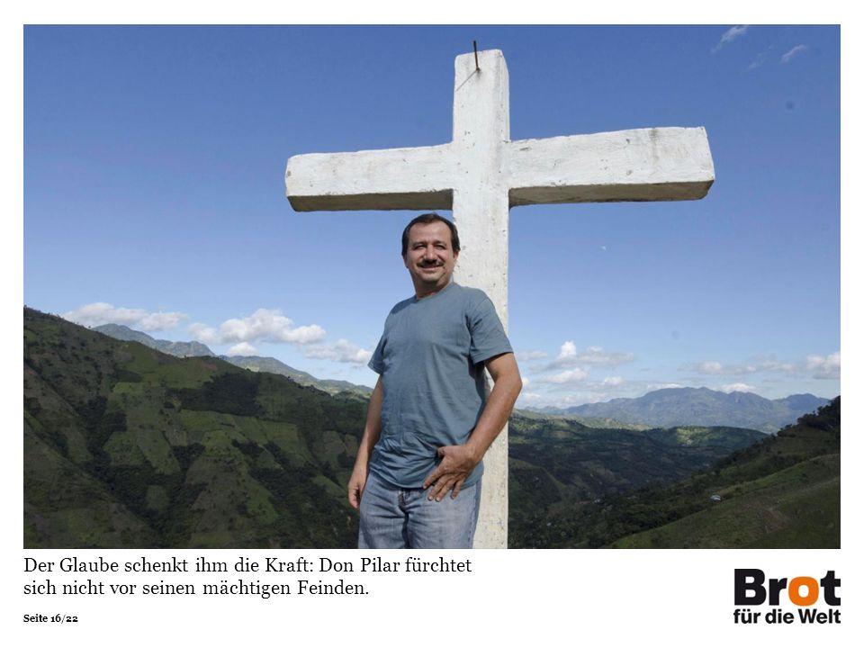 Seite 16/22 Der Glaube schenkt ihm die Kraft: Don Pilar fürchtet sich nicht vor seinen mächtigen Feinden.