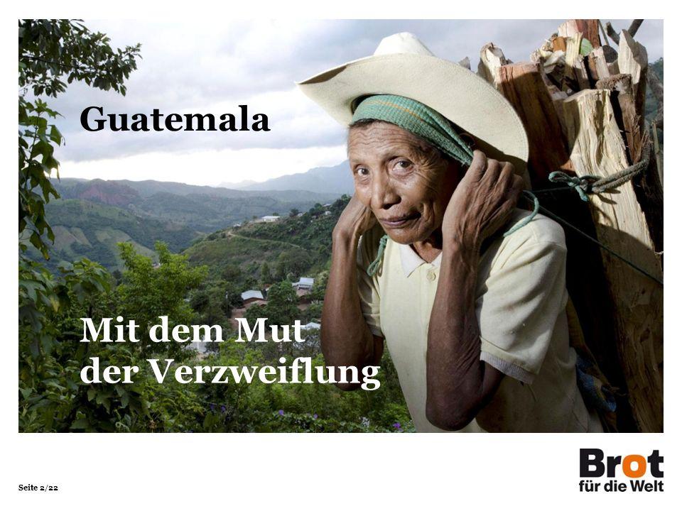 Seite 3/22 Guatemala GuatemalaDeutschland Fläche in km²108.889357.104 Bevölkerung in Millionen 14.181,3 Bevölkerungsdichte in Einwohner/km²129228 Säuglingssterblichkeit in %2,50,4 Lebenserwartung Männer6978 Frauen7383 Analphabetenrate in % Männer24,6< 1 Frauen36,7< 1 Bruttoinlandsprodukt in Dollar/Kopf2,74037.900 Quellen: Fischer Weltalmanach, CIA World Factbook (2012)