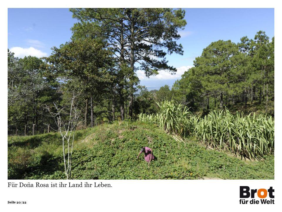 Seite 20/22 Für Doña Rosa ist ihr Land ihr Leben.