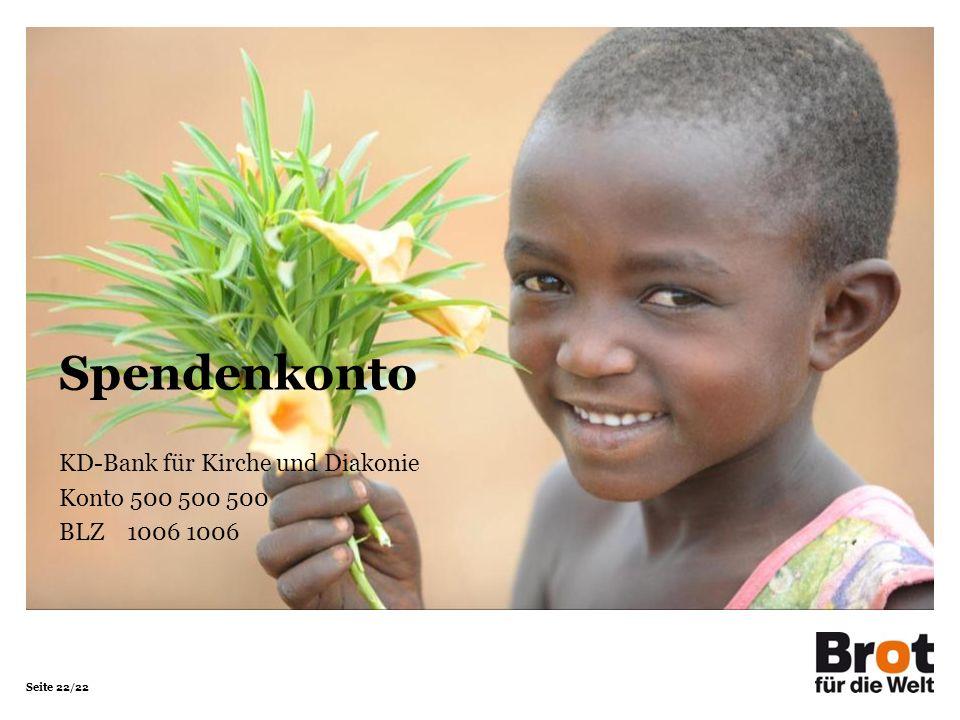 Seite 22/22 Spendenkonto KD-Bank für Kirche und Diakonie Konto 500 500 500 BLZ 1006 1006