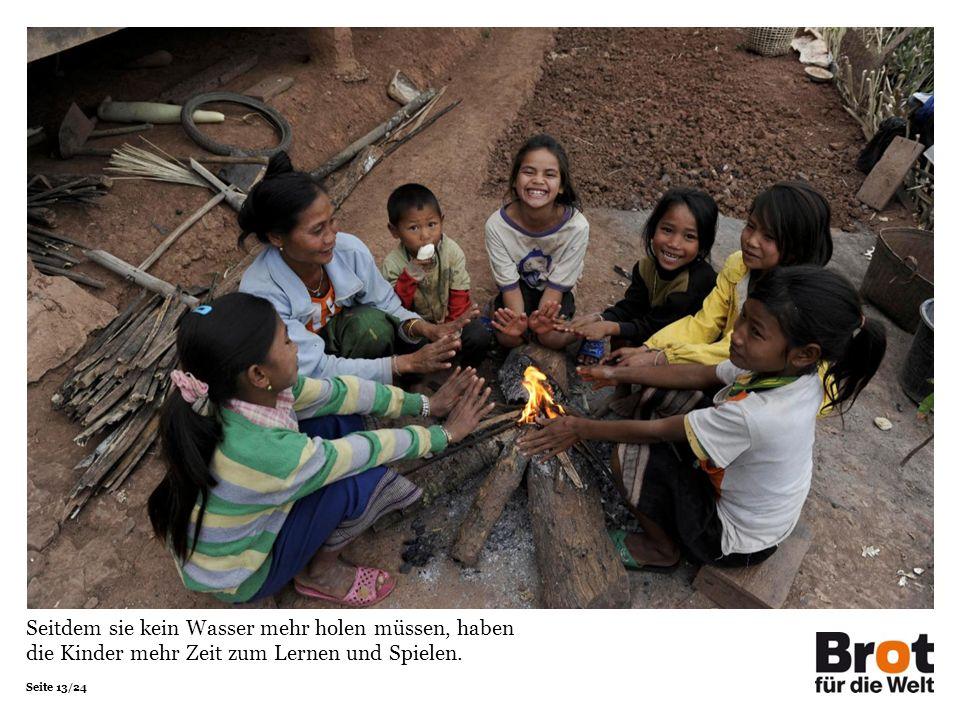 Seite 13/24 Seitdem sie kein Wasser mehr holen müssen, haben die Kinder mehr Zeit zum Lernen und Spielen.