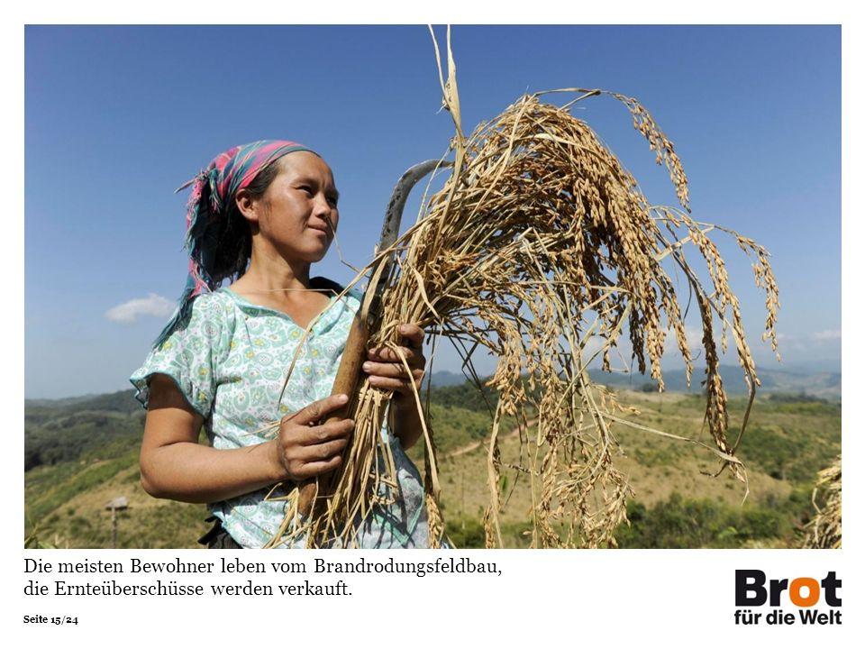 Seite 15/24 Die meisten Bewohner leben vom Brandrodungsfeldbau, die Ernteüberschüsse werden verkauft.