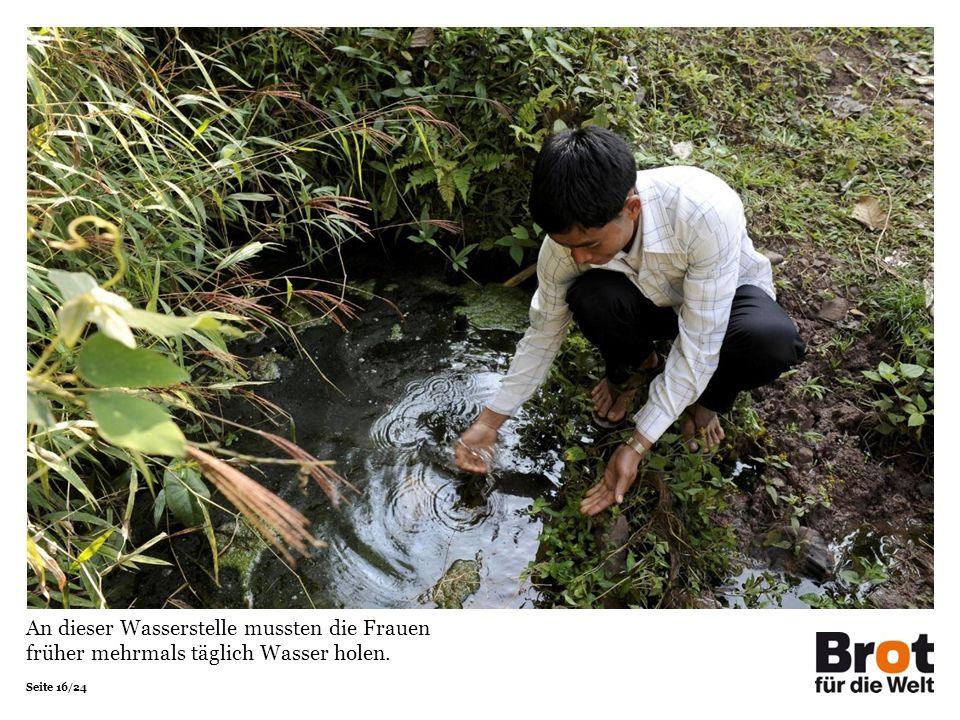 Seite 16/24 An dieser Wasserstelle mussten die Frauen früher mehrmals täglich Wasser holen.
