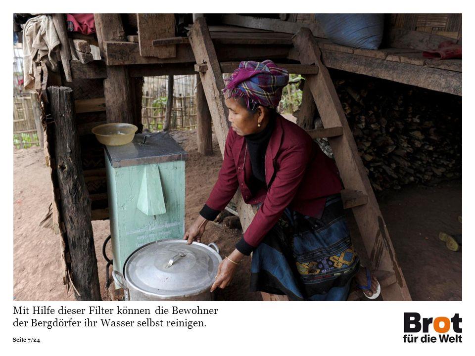 Seite 7/24 Mit Hilfe dieser Filter können die Bewohner der Bergdörfer ihr Wasser selbst reinigen.
