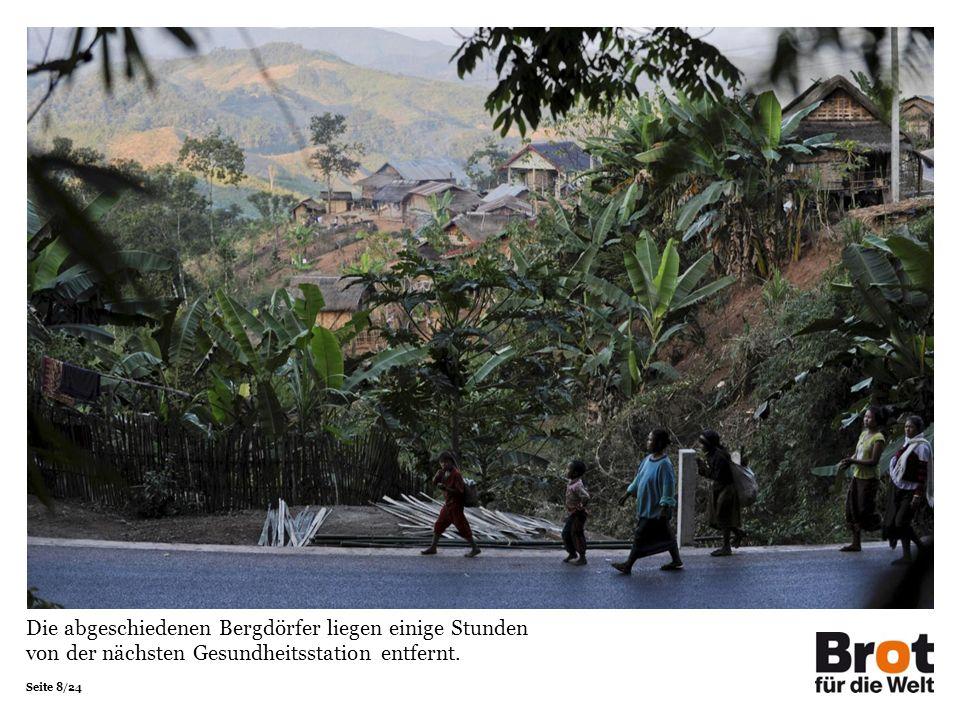 Seite 8/24 Die abgeschiedenen Bergdörfer liegen einige Stunden von der nächsten Gesundheitsstation entfernt.