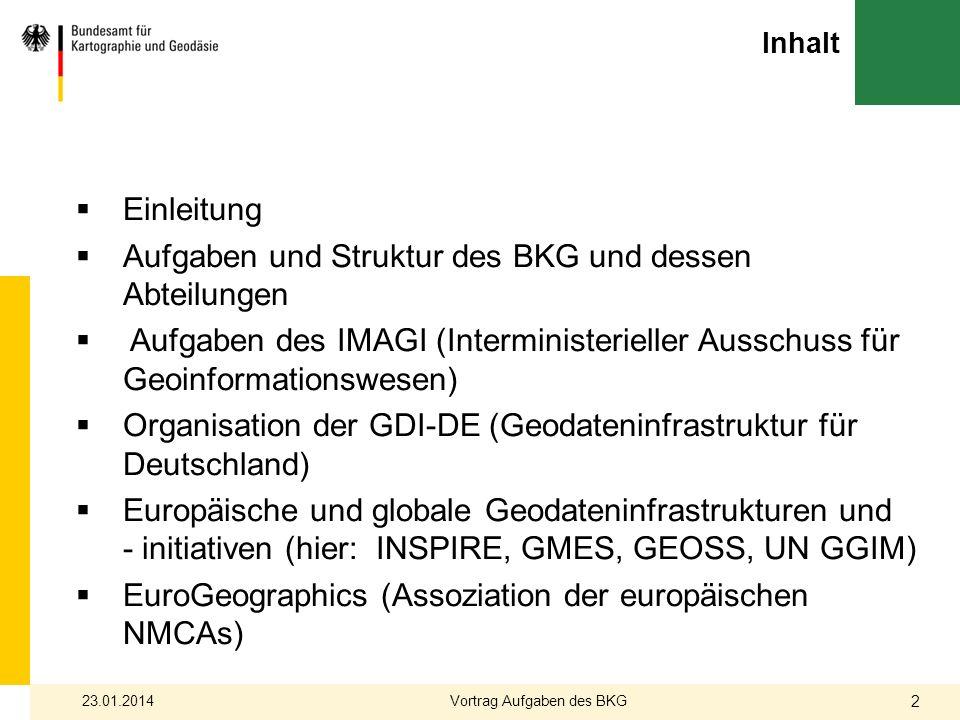 Vermessungs- und Katasterwesen in Deutschland Inhalt Einleitung Aufgaben und Struktur des BKG und dessen Abteilungen Aufgaben des IMAGI (Interminister