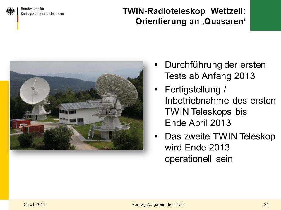 TWIN-Radioteleskop Wettzell: Orientierung an Quasaren Durchführung der ersten Tests ab Anfang 2013 Fertigstellung / Inbetriebnahme des ersten TWIN Tel