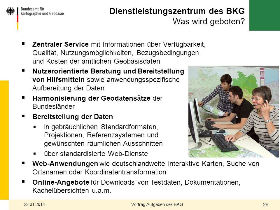 Dienstleistungszentrum des BKG Was wird geboten? Zentraler Service mit Informationen über Verfügbarkeit, Qualität, Nutzungsmöglichkeiten, Bezugsbeding