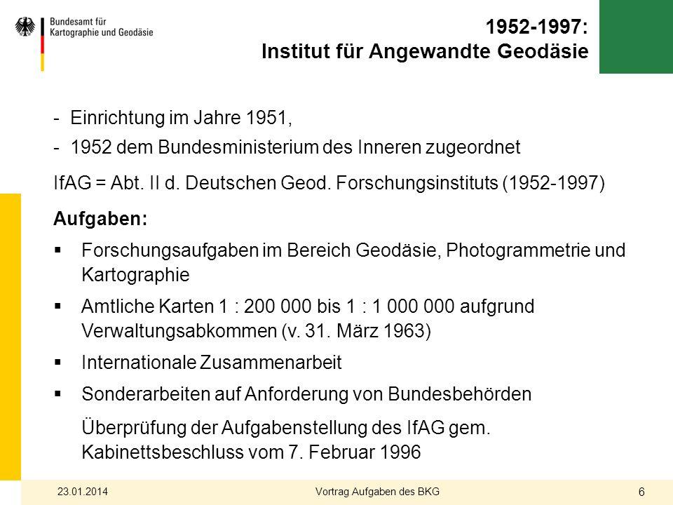 1952-1997: Institut für Angewandte Geodäsie - Einrichtung im Jahre 1951, - 1952 dem Bundesministerium des Inneren zugeordnet IfAG = Abt. II d. Deutsch