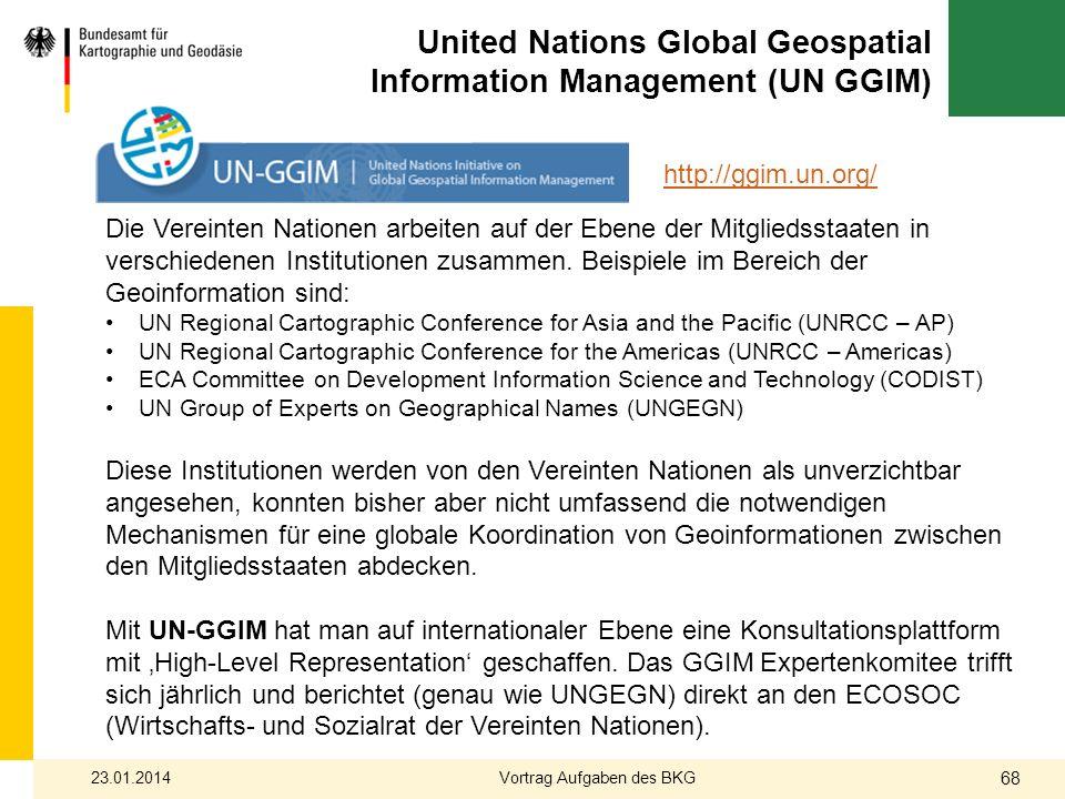 United Nations Global Geospatial Information Management (UN GGIM) Die Vereinten Nationen arbeiten auf der Ebene der Mitgliedsstaaten in verschiedenen