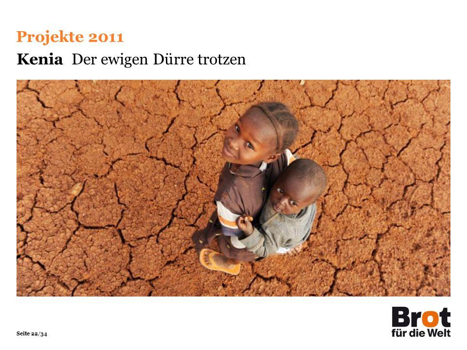 Seite 22/34 Kenia Der ewigen Dürre trotzen Projekte 2011