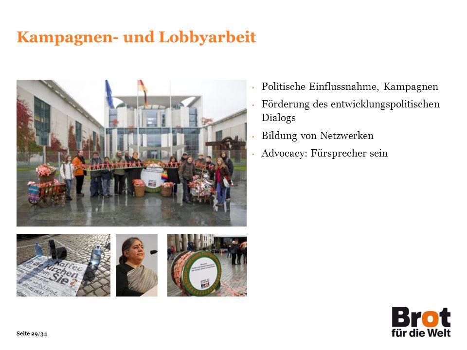Seite 29/34 Kampagnen- und Lobbyarbeit Politische Einflussnahme, Kampagnen Förderung des entwicklungspolitischen Dialogs Bildung von Netzwerken Advoca