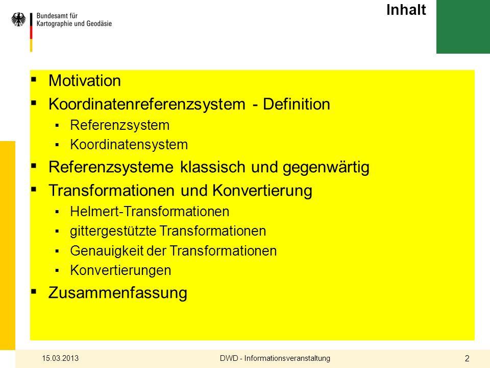 Inhalt Motivation Koordinatenreferenzsystem - Definition Referenzsystem Koordinatensystem Referenzsysteme klassisch und gegenwärtig Transformationen u