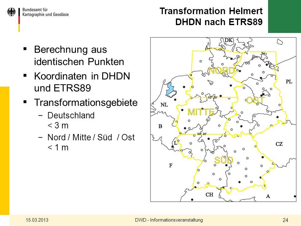 Transformation Helmert DHDN nach ETRS89 Berechnung aus identischen Punkten Koordinaten in DHDN und ETRS89 Transformationsgebiete Deutschland < 3 m Nor