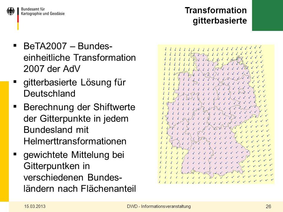Transformation gitterbasierte BeTA2007 – Bundes- einheitliche Transformation 2007 der AdV gitterbasierte Lösung für Deutschland Berechnung der Shiftwe