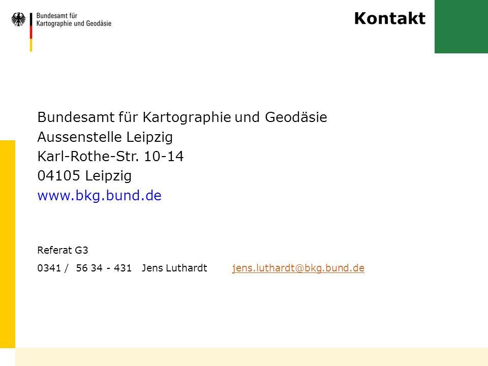 Kontakt Bundesamt für Kartographie und Geodäsie Aussenstelle Leipzig Karl-Rothe-Str. 10-14 04105 Leipzig www.bkg.bund.de Referat G3 0341 / 56 34 - 431
