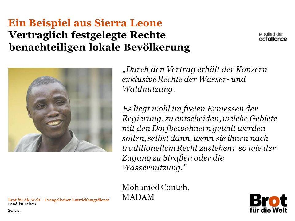 Brot für die Welt – Evangelischer Entwicklungsdienst Land ist Leben Seite 24 Ein Beispiel aus Sierra Leone Vertraglich festgelegte Rechte benachteilig